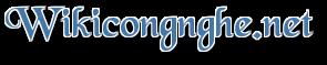 Wikicongnghe.net – thông tin về làng công nghệ Việt chân thực nhất
